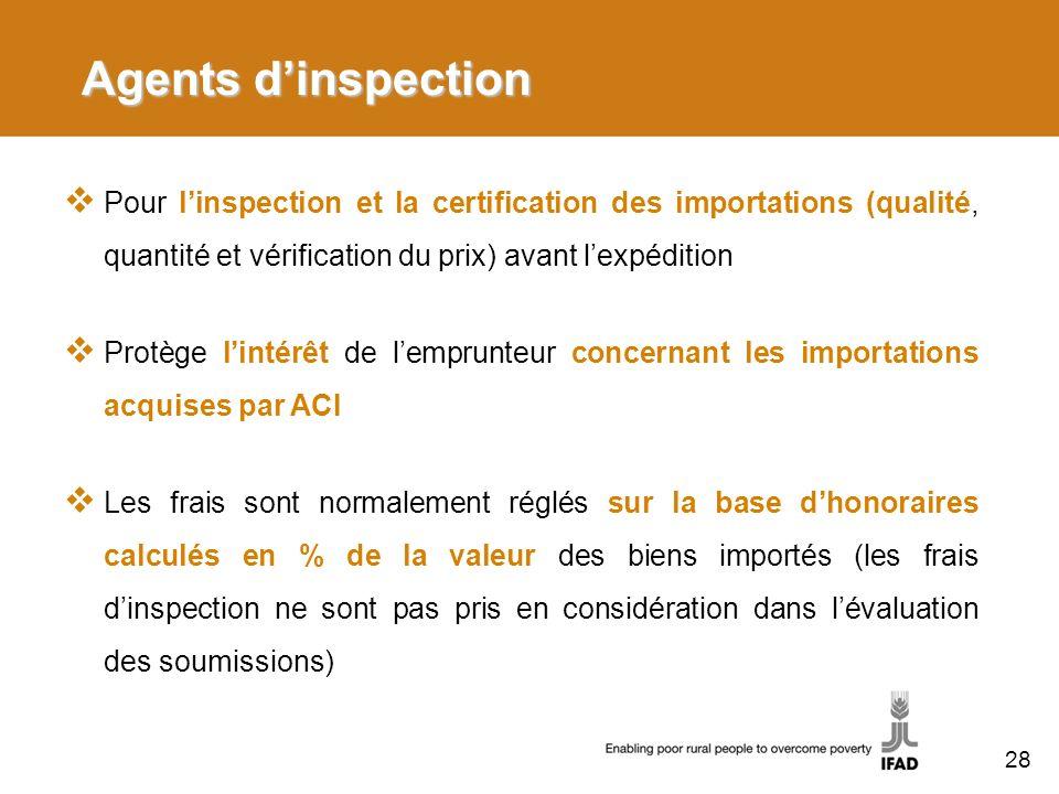 Agents d'inspection Pour l'inspection et la certification des importations (qualité, quantité et vérification du prix) avant l'expédition.