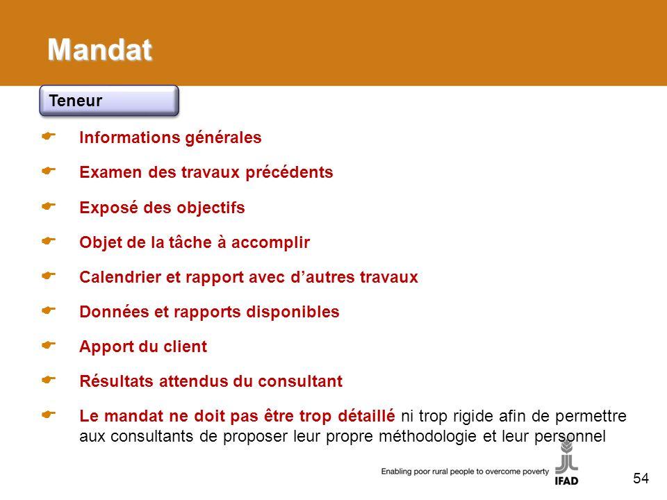 Mandat Teneur Informations générales Examen des travaux précédents