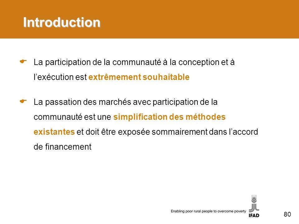 Introduction La participation de la communauté à la conception et à l'exécution est extrêmement souhaitable.