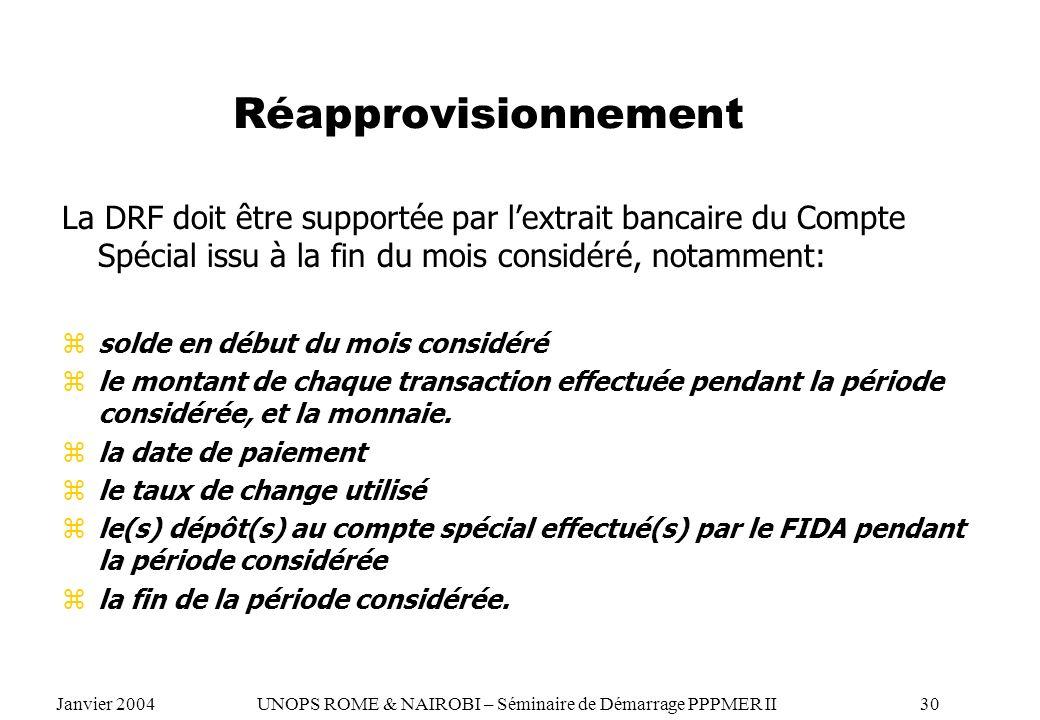 Réapprovisionnement La DRF doit être supportée par l'extrait bancaire du Compte Spécial issu à la fin du mois considéré, notamment: