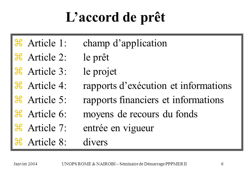 L'accord de prêt Article 1: champ d'application Article 2: le prêt