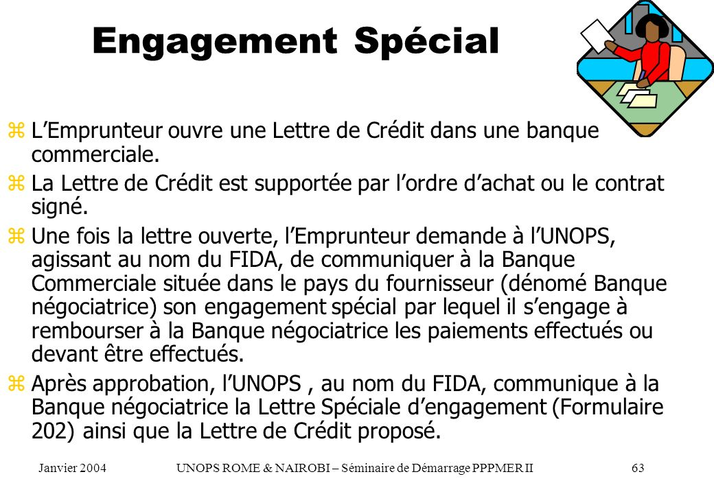Engagement Spécial L'Emprunteur ouvre une Lettre de Crédit dans une banque commerciale.