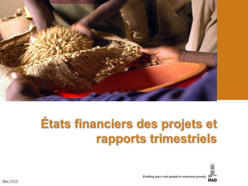 États financiers des projets et rapports trimestriels