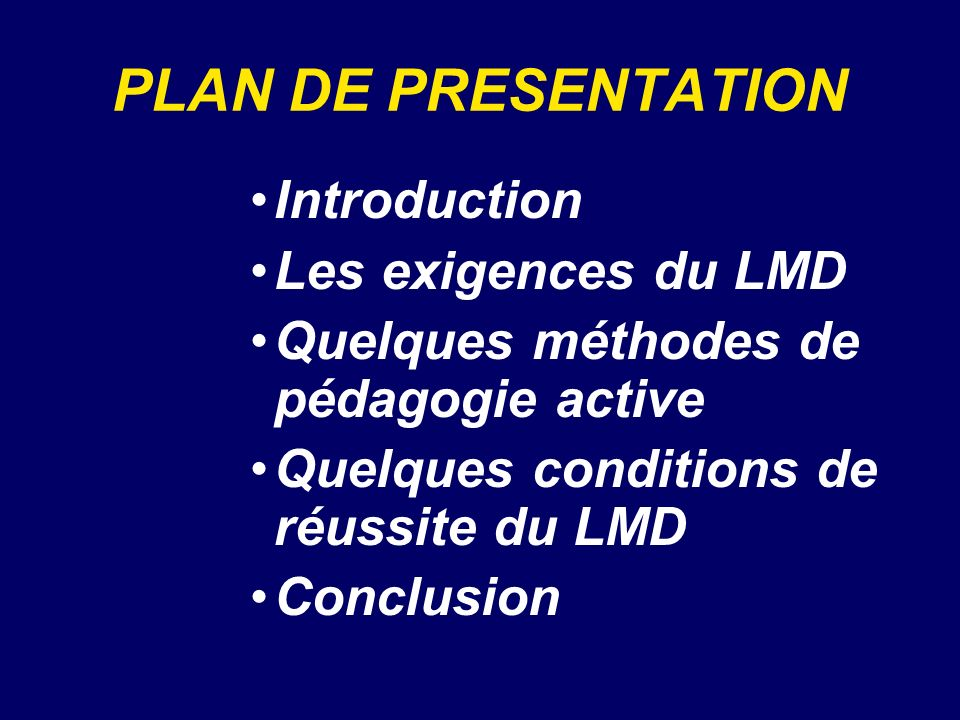 PLAN DE PRESENTATION Introduction Les exigences du LMD