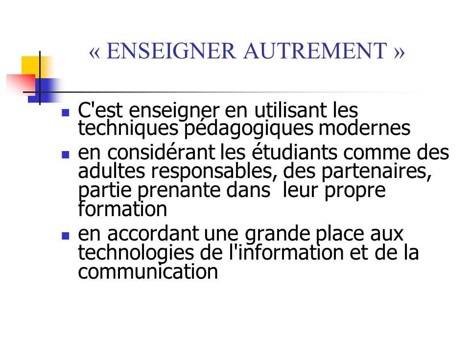 « ENSEIGNER AUTREMENT »