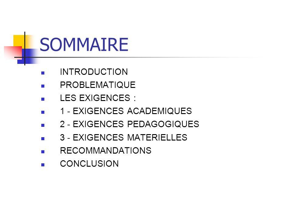SOMMAIRE INTRODUCTION PROBLEMATIQUE LES EXIGENCES :