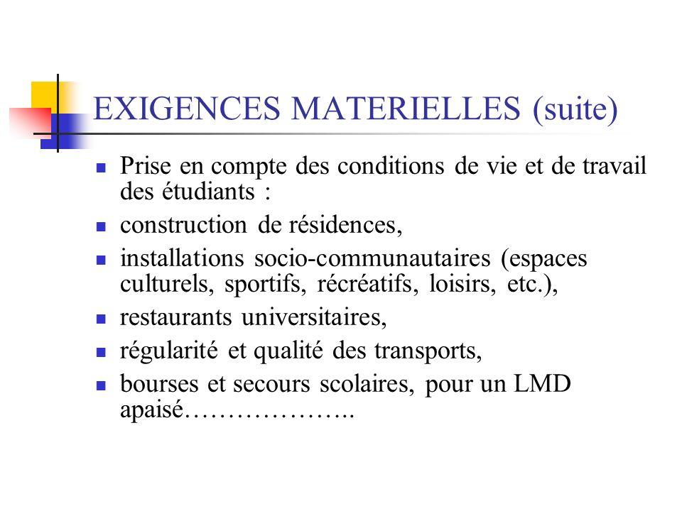 EXIGENCES MATERIELLES (suite)