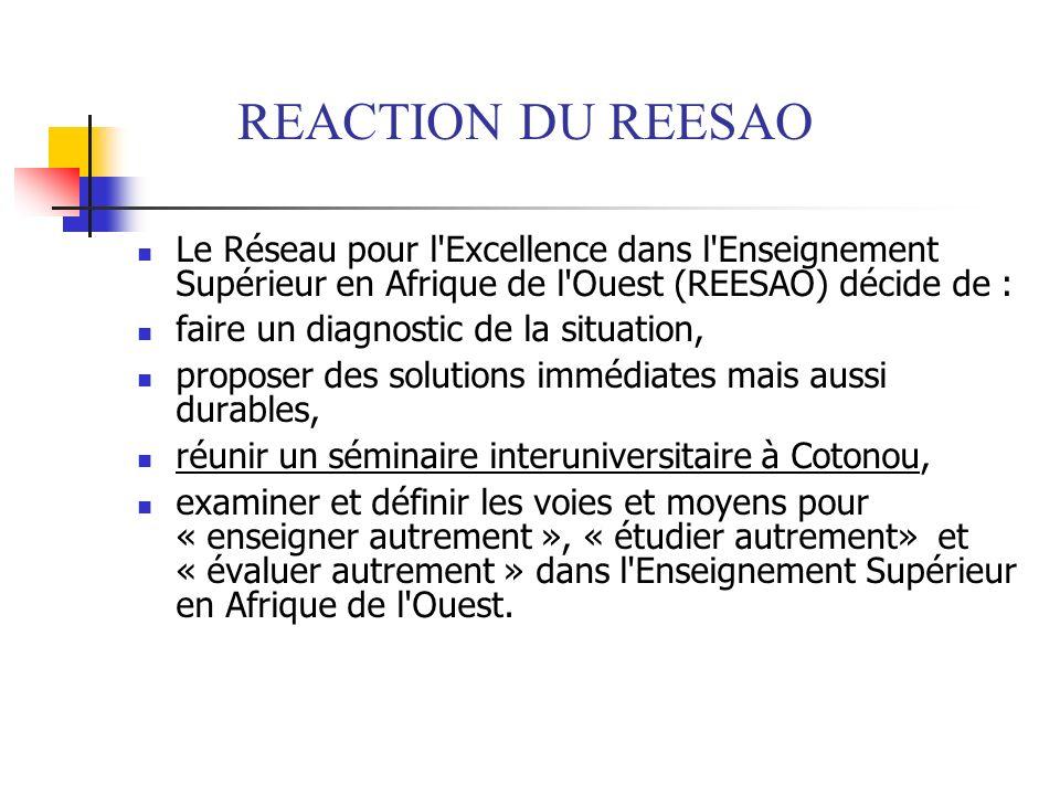 REACTION DU REESAO Le Réseau pour l Excellence dans l Enseignement Supérieur en Afrique de l Ouest (REESAO) décide de :