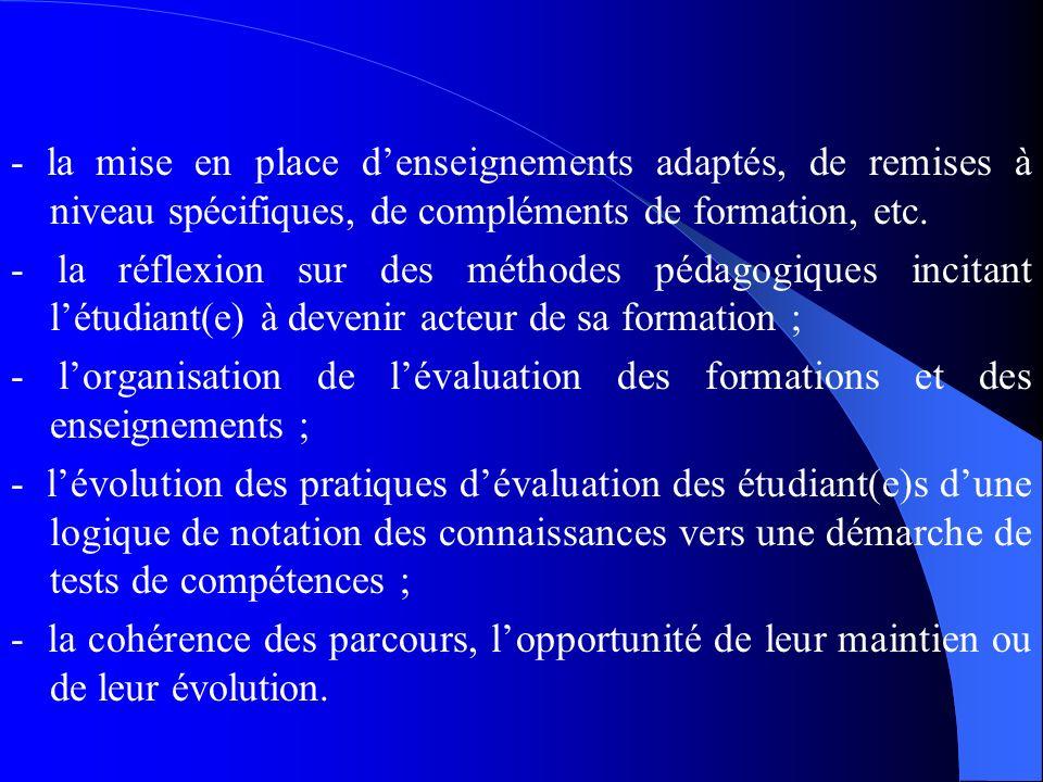 - la mise en place d'enseignements adaptés, de remises à niveau spécifiques, de compléments de formation, etc.