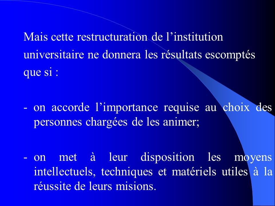 Mais cette restructuration de l'institution
