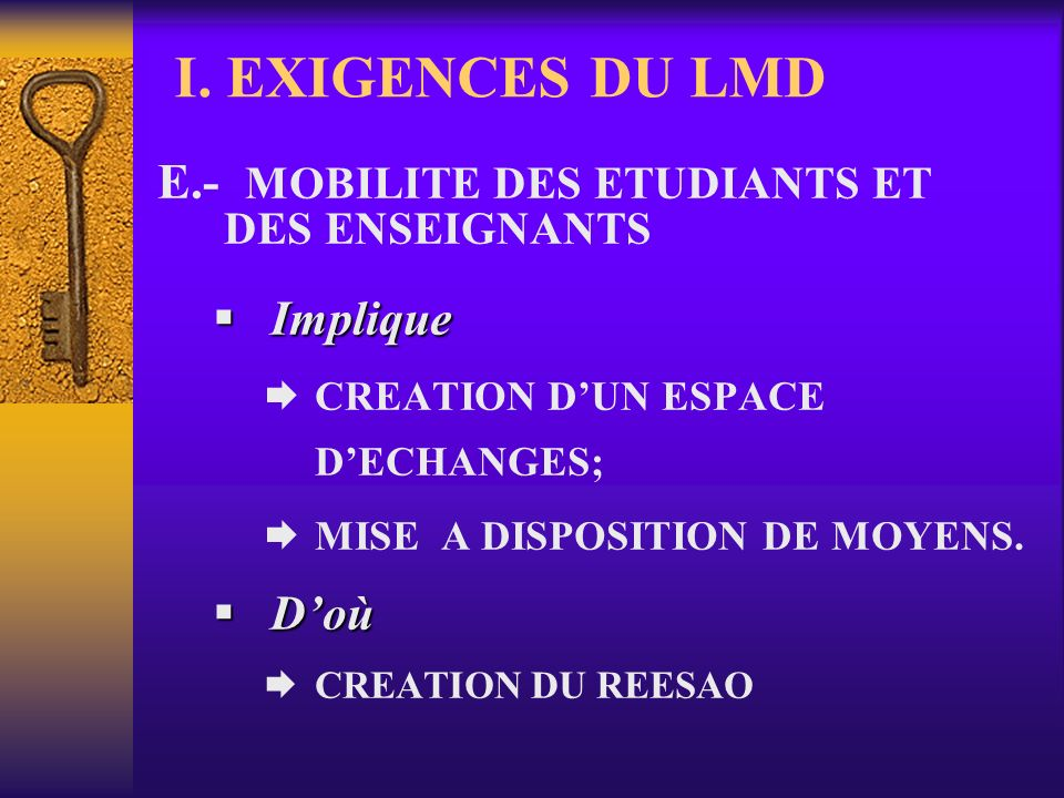 I. EXIGENCES DU LMD E.- MOBILITE DES ETUDIANTS ET DES ENSEIGNANTS