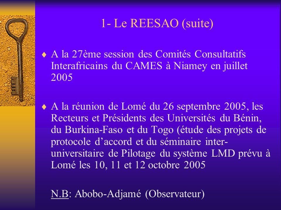 1- Le REESAO (suite) A la 27ème session des Comités Consultatifs Interafricains du CAMES à Niamey en juillet 2005.