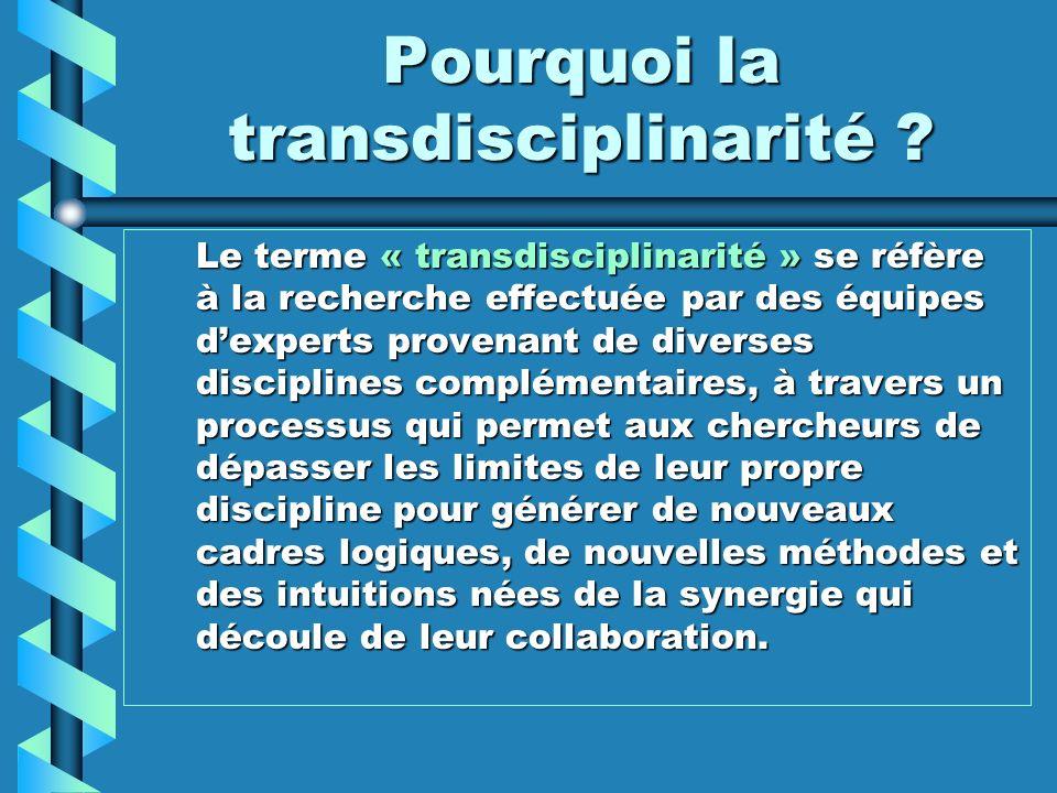 Pourquoi la transdisciplinarité