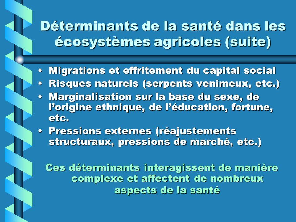 Déterminants de la santé dans les écosystèmes agricoles (suite)