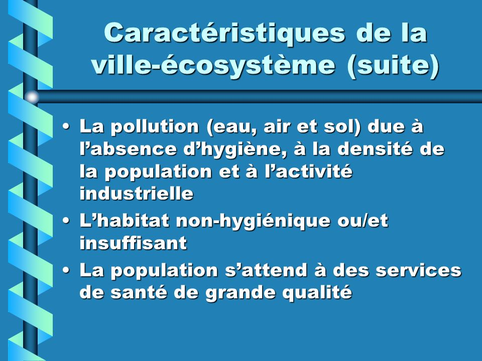 Caractéristiques de la ville-écosystème (suite)