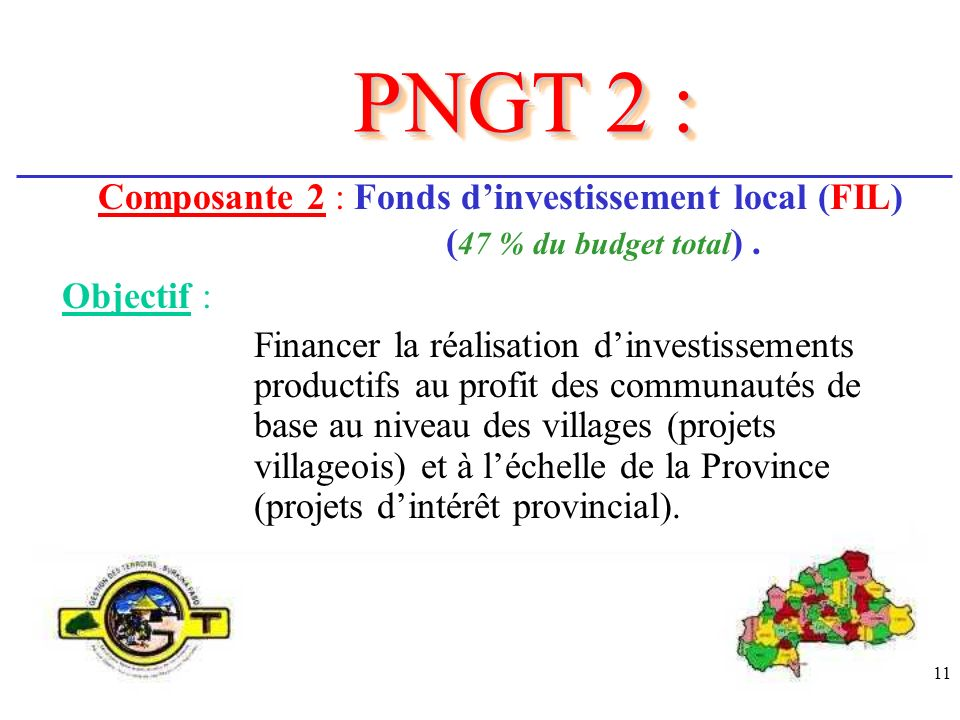 PNGT 2 : Composante 2 : Fonds d'investissement local (FIL) (47 % du budget total) . Objectif :