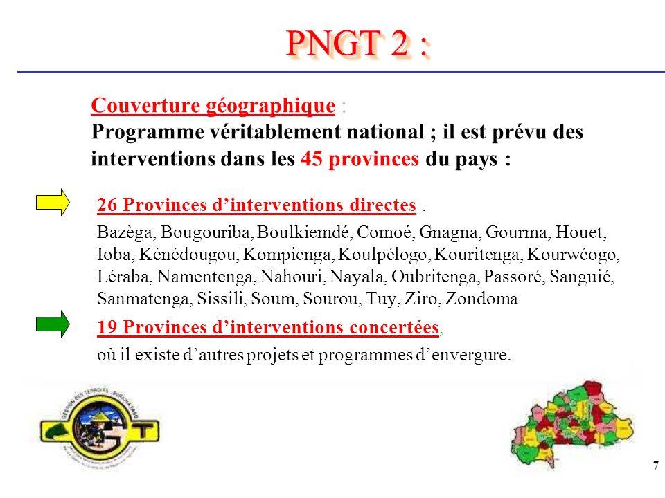 PNGT 2 : Couverture géographique : Programme véritablement national ; il est prévu des interventions dans les 45 provinces du pays :