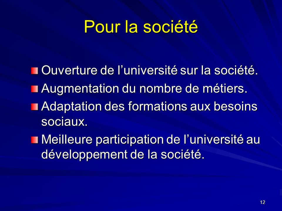 Pour la société Ouverture de l'université sur la société.