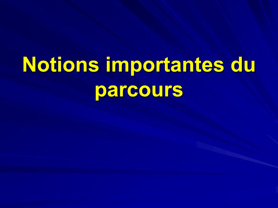Notions importantes du parcours