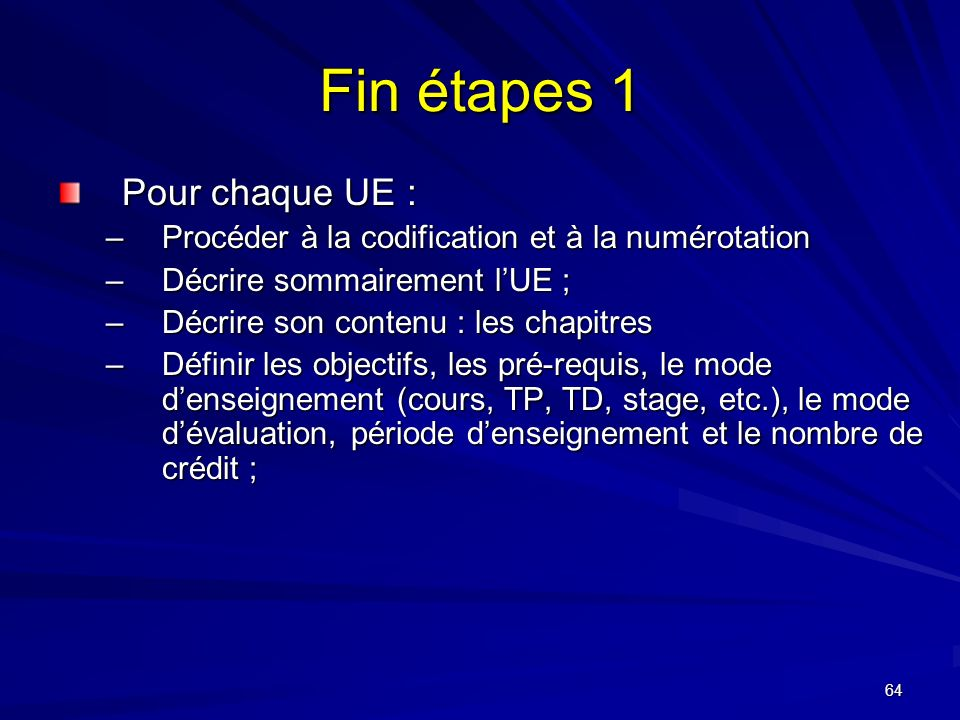 Fin étapes 1 Pour chaque UE :