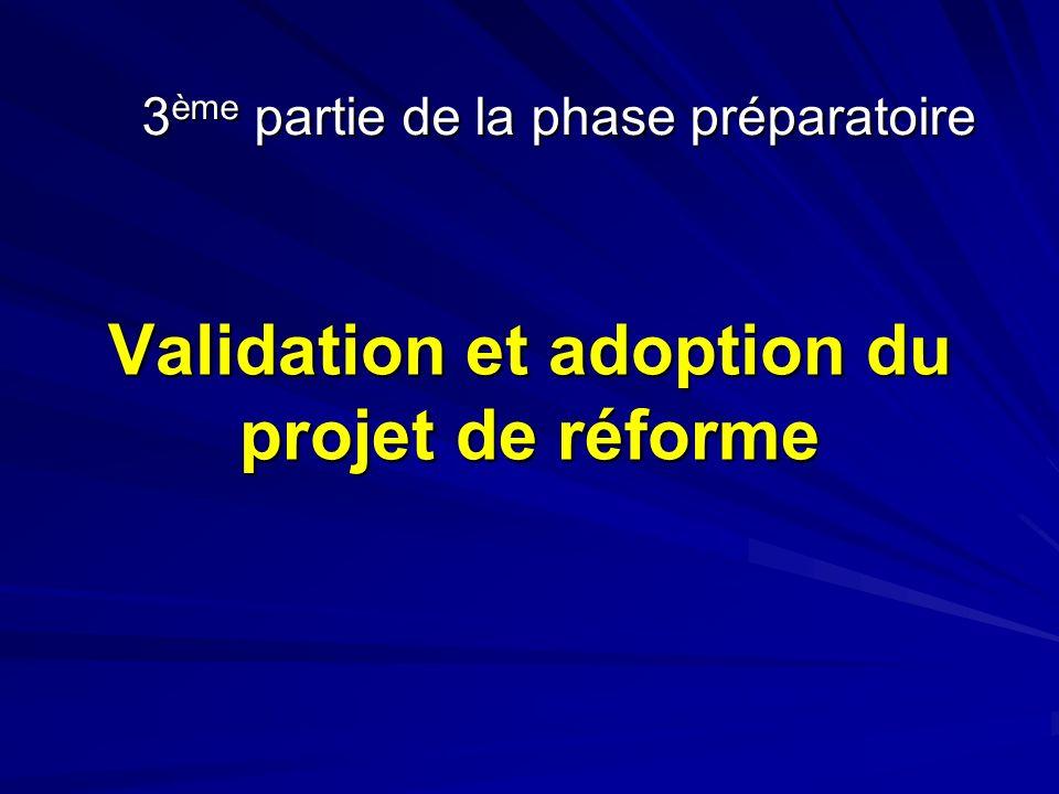 Validation et adoption du projet de réforme