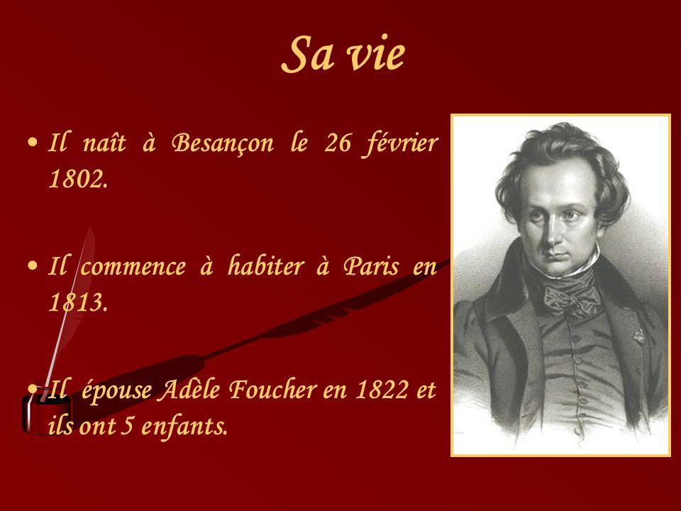 Sa vie Il naît à Besançon le 26 février 1802.