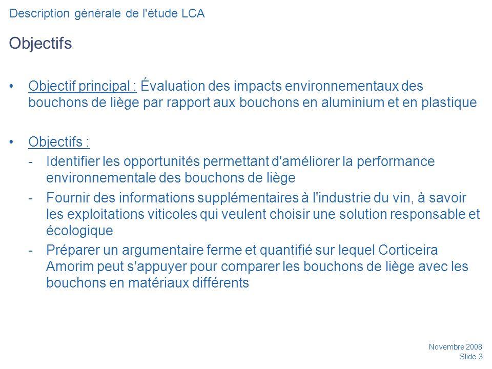 Date Description générale de l étude LCA. Objectifs.