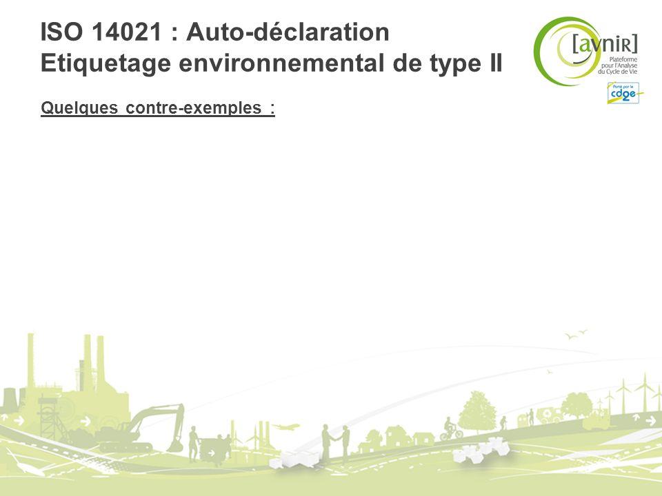 ISO 14021 : Auto-déclaration Etiquetage environnemental de type II