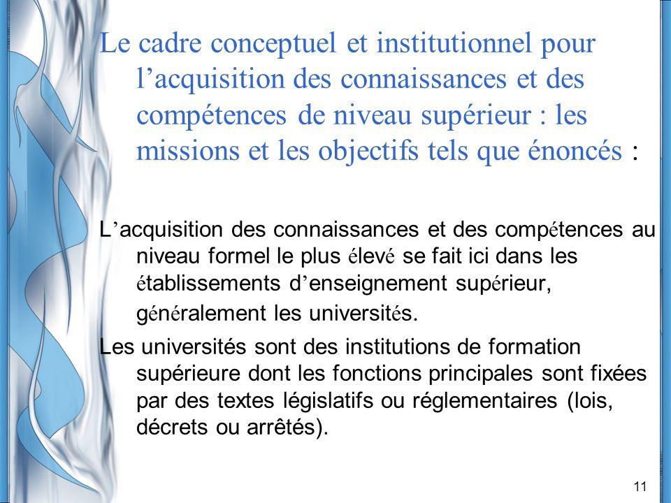 Le cadre conceptuel et institutionnel pour l'acquisition des connaissances et des compétences de niveau supérieur : les missions et les objectifs tels que énoncés :