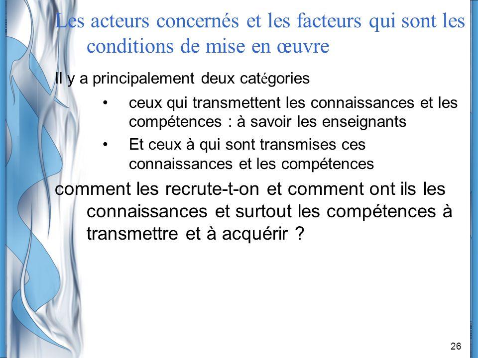 Les acteurs concernés et les facteurs qui sont les conditions de mise en œuvre
