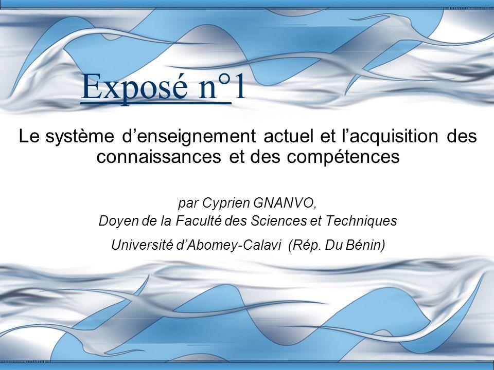 Exposé n°1 Le système d'enseignement actuel et l'acquisition des connaissances et des compétences. par Cyprien GNANVO,