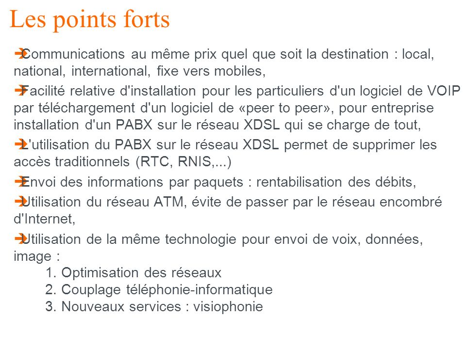 Les points forts Communications au même prix quel que soit la destination : local, national, international, fixe vers mobiles,