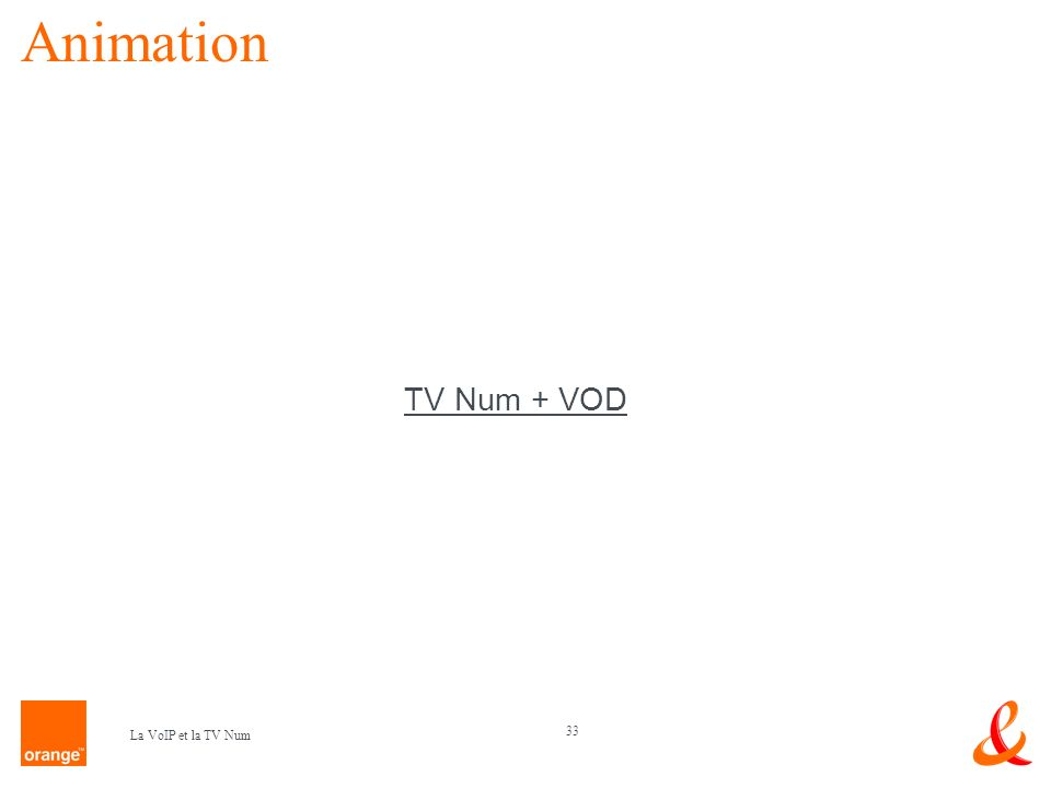Animation TV Num + VOD La VoIP et la TV Num