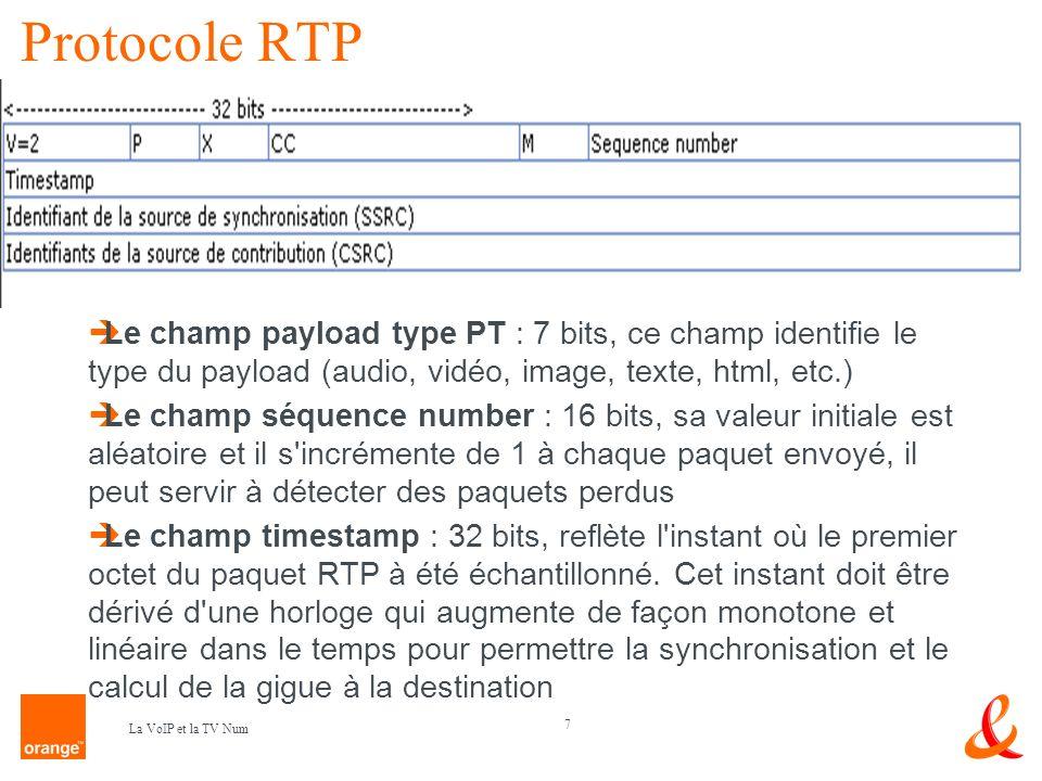 Protocole RTP Le champ payload type PT : 7 bits, ce champ identifie le type du payload (audio, vidéo, image, texte, html, etc.)