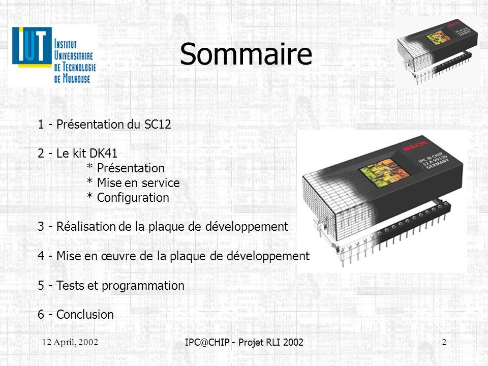Sommaire 1 - Présentation du SC12 2 - Le kit DK41 * Présentation