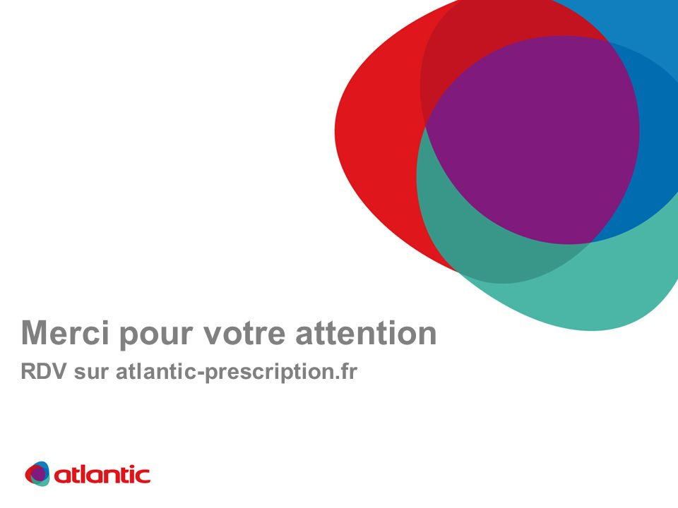 Merci pour votre attention RDV sur atlantic-prescription.fr