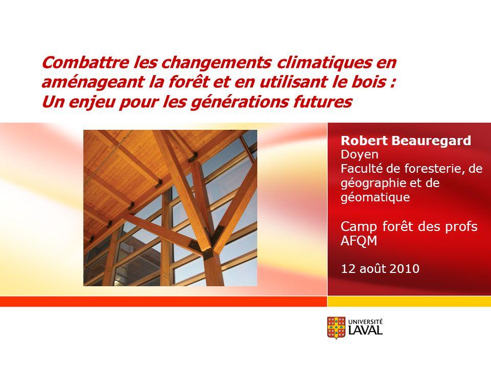Combattre les changements climatiques en aménageant la forêt et en utilisant le bois : Un enjeu pour les générations futures