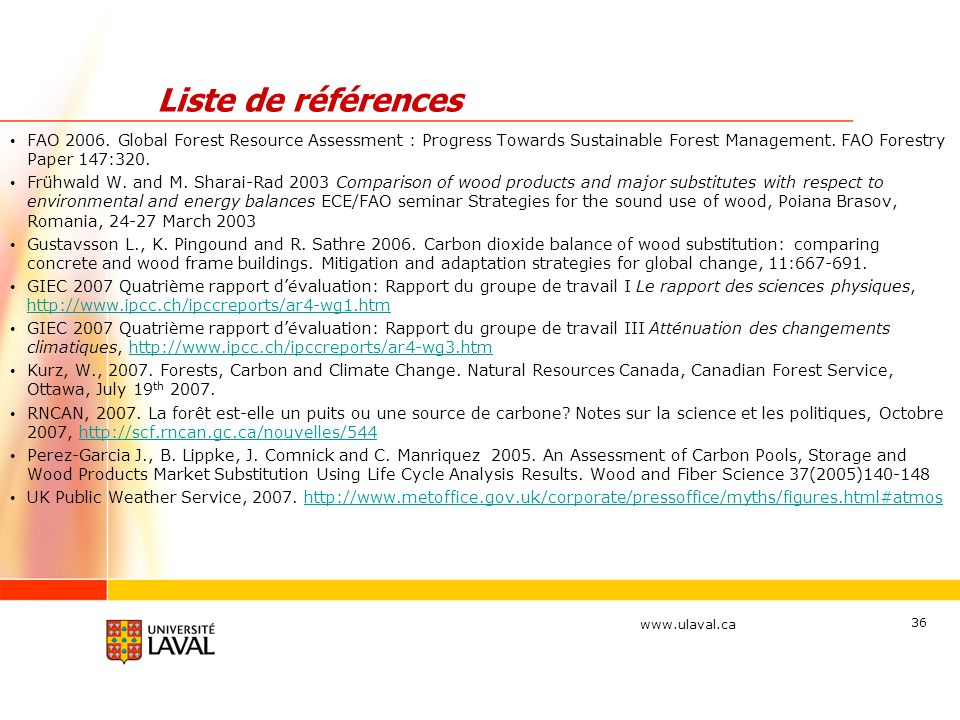 Liste de références FAO 2006. Global Forest Resource Assessment : Progress Towards Sustainable Forest Management. FAO Forestry Paper 147:320.
