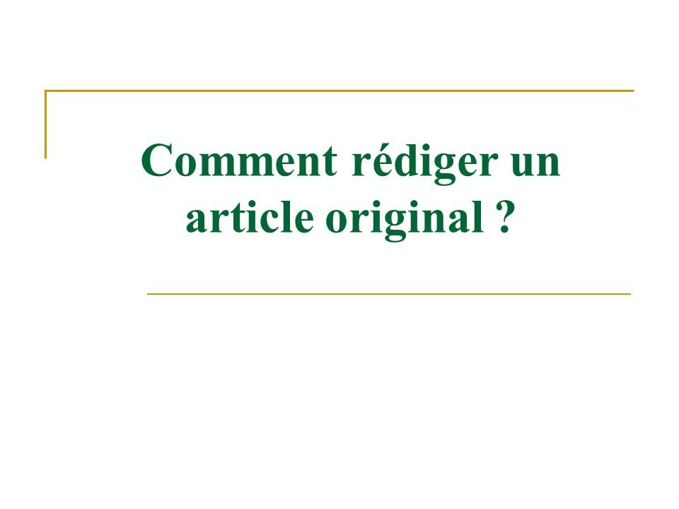 Comment rédiger un article original