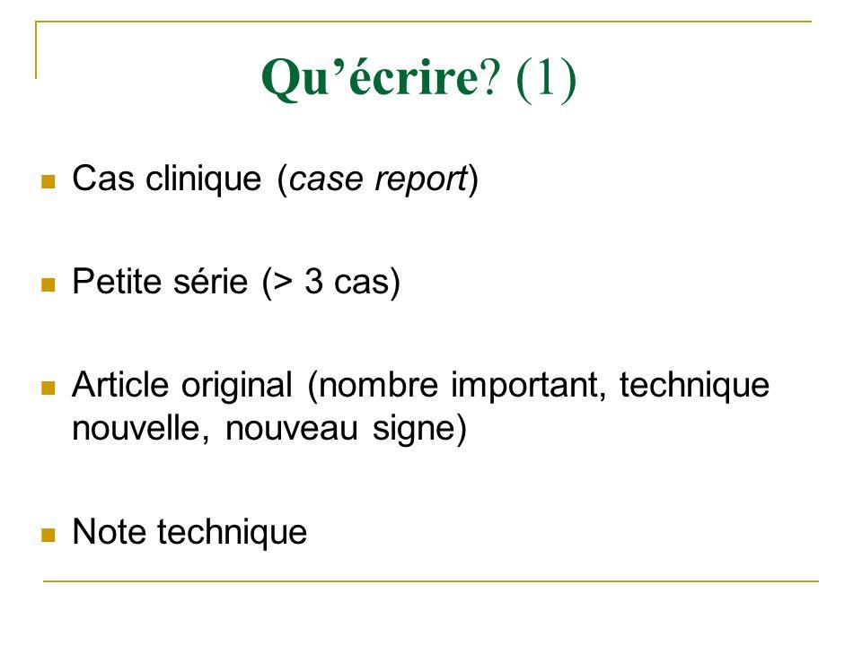 Qu'écrire (1) Cas clinique (case report) Petite série (> 3 cas)