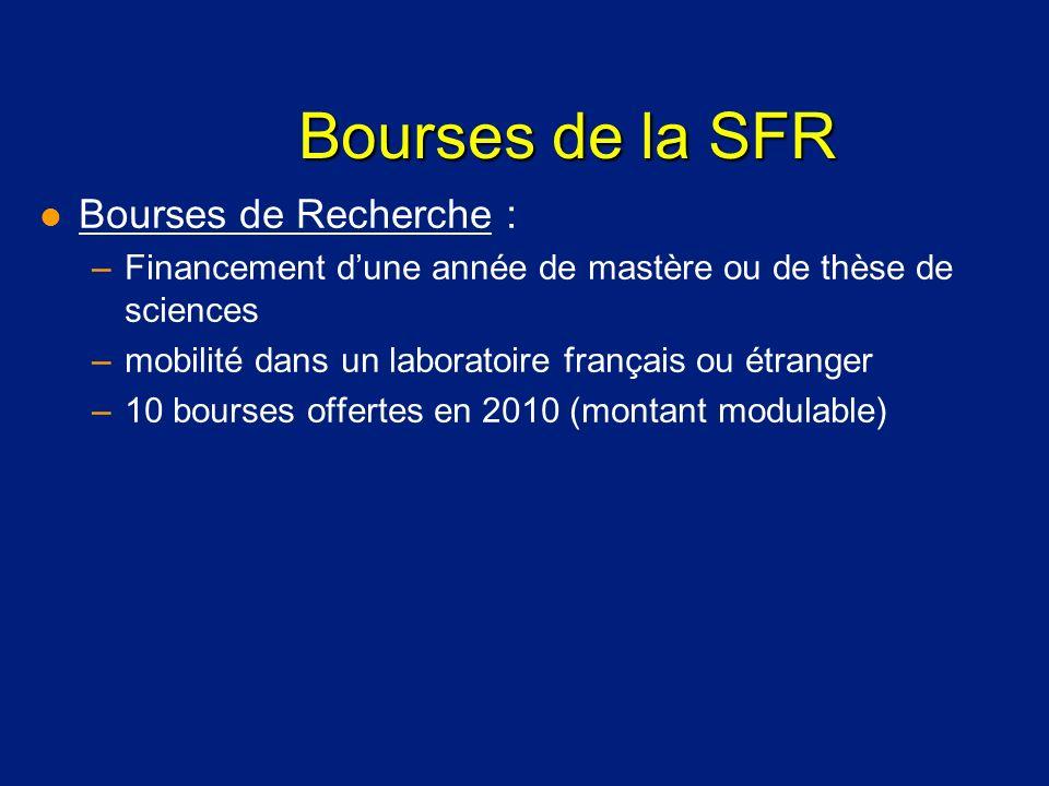 Bourses de la SFR Bourses de Recherche :