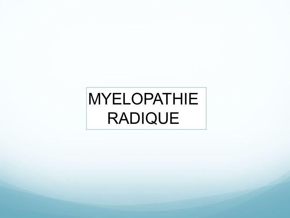 MYELOPATHIE RADIQUE