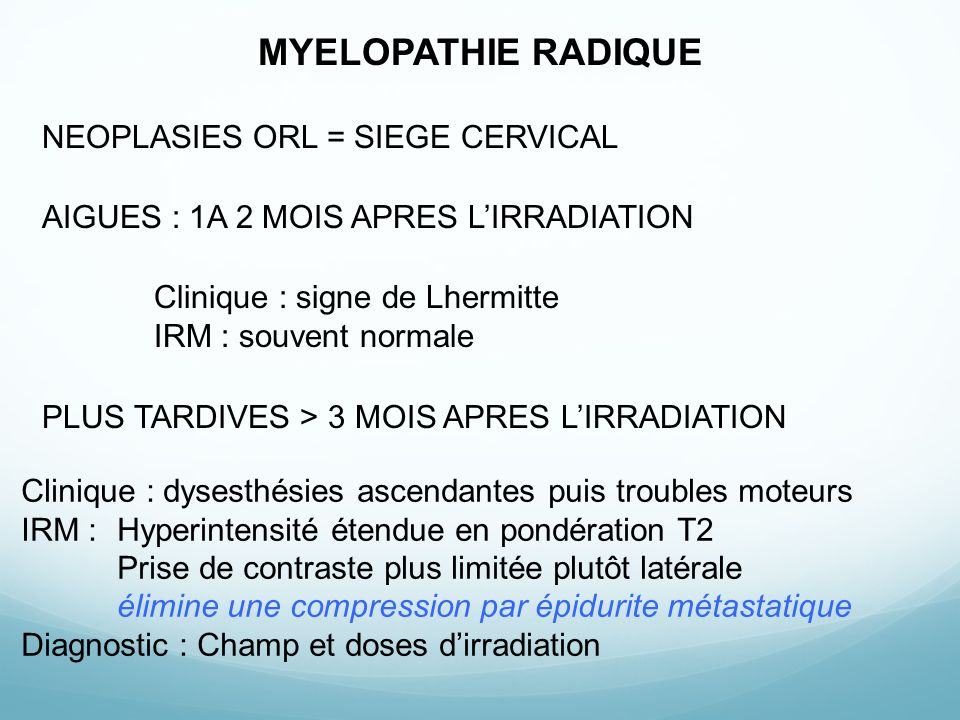 MYELOPATHIE RADIQUE NEOPLASIES ORL = SIEGE CERVICAL