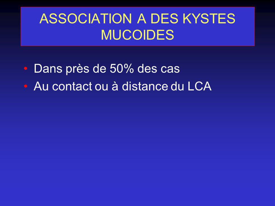 ASSOCIATION A DES KYSTES MUCOIDES