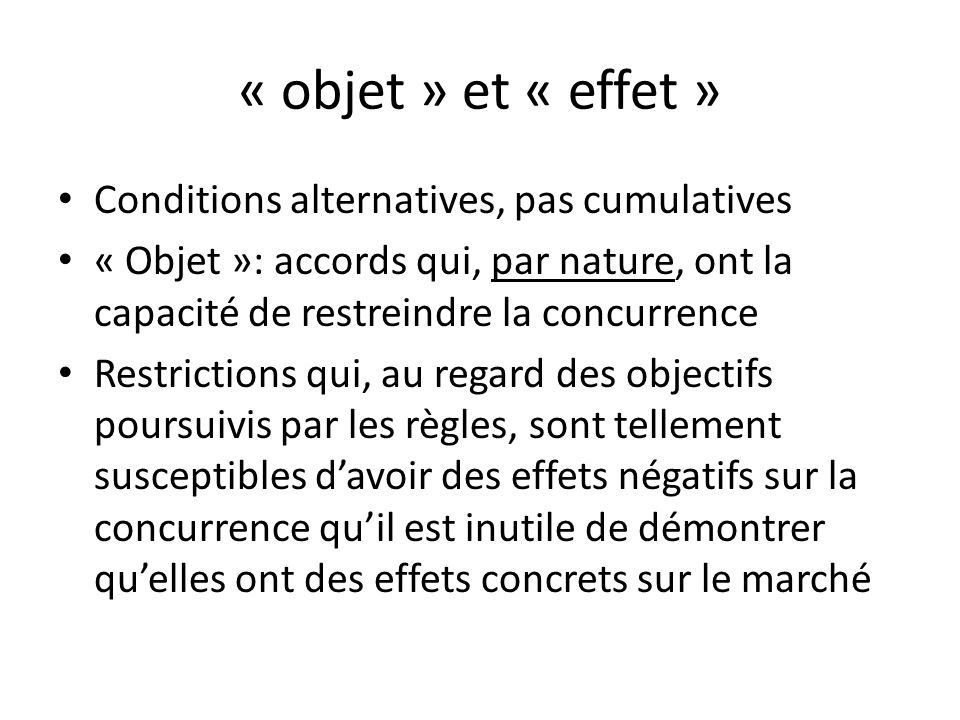« objet » et « effet » Conditions alternatives, pas cumulatives