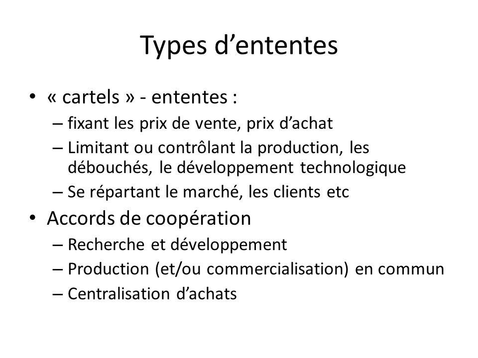 Types d'ententes « cartels » - ententes : Accords de coopération