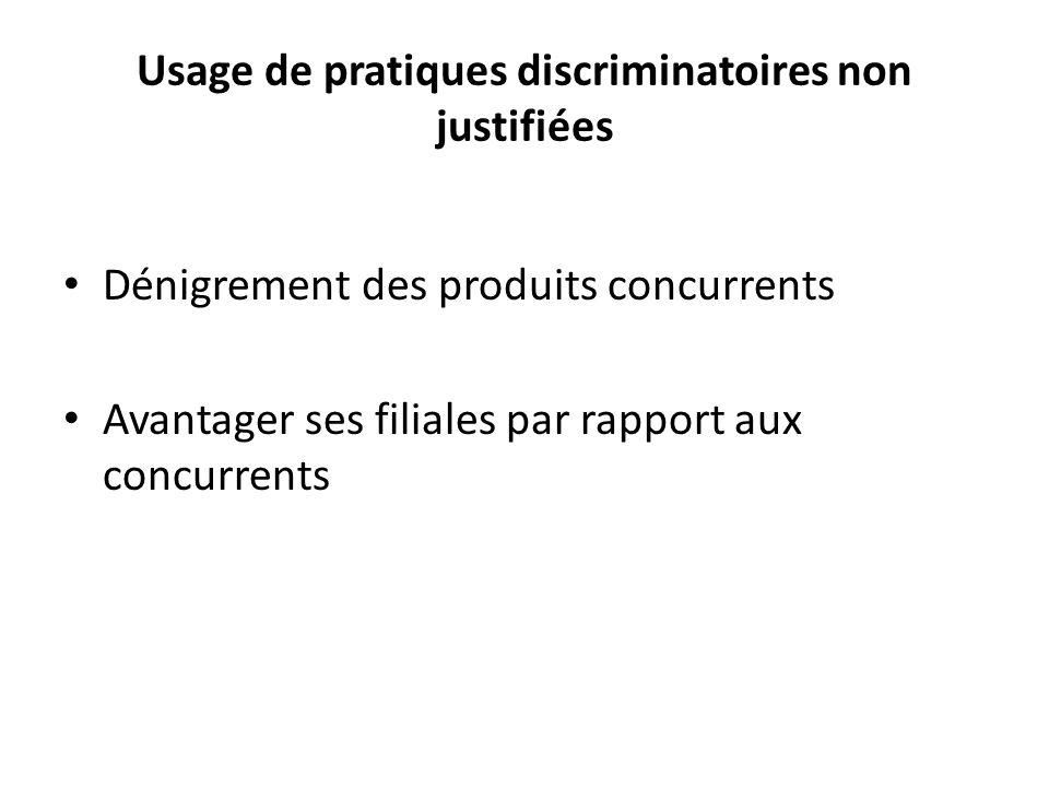 Usage de pratiques discriminatoires non justifiées