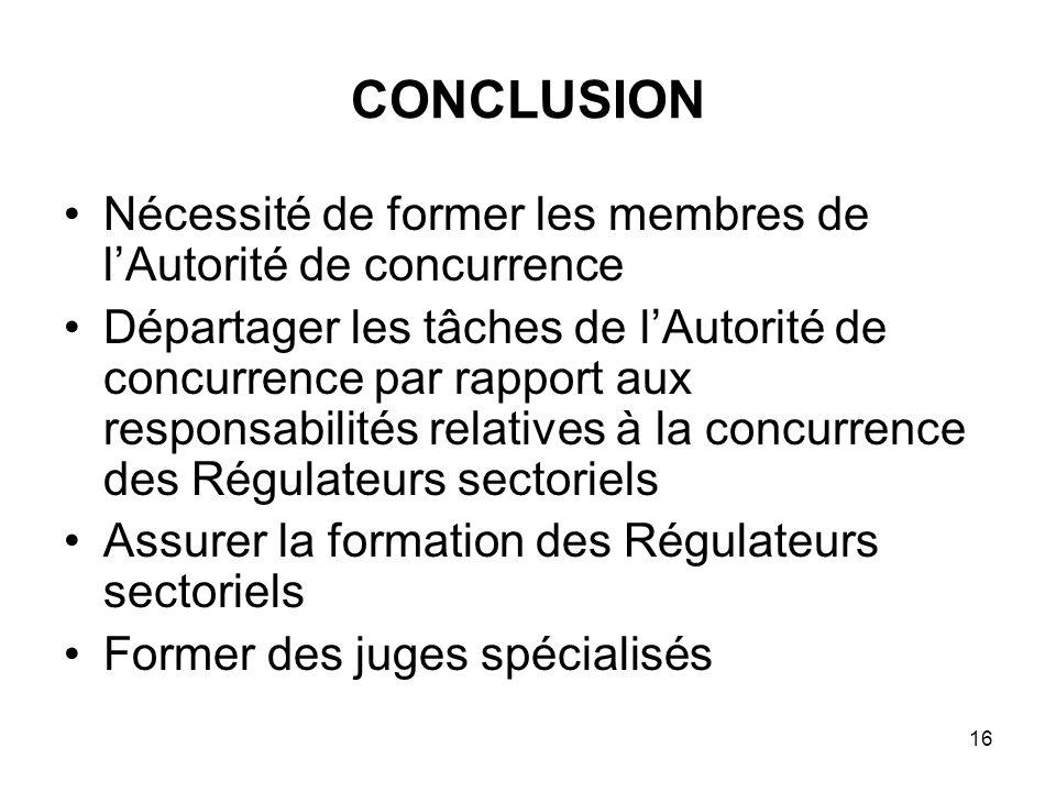 CONCLUSION Nécessité de former les membres de l'Autorité de concurrence.