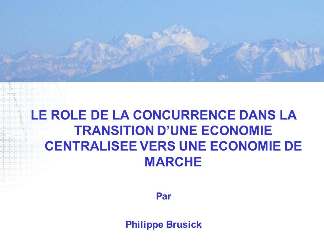 LE ROLE DE LA CONCURRENCE DANS LA TRANSITION D'UNE ECONOMIE CENTRALISEE VERS UNE ECONOMIE DE MARCHE