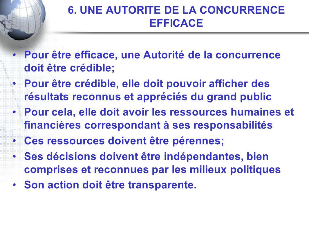 6. UNE AUTORITE DE LA CONCURRENCE EFFICACE
